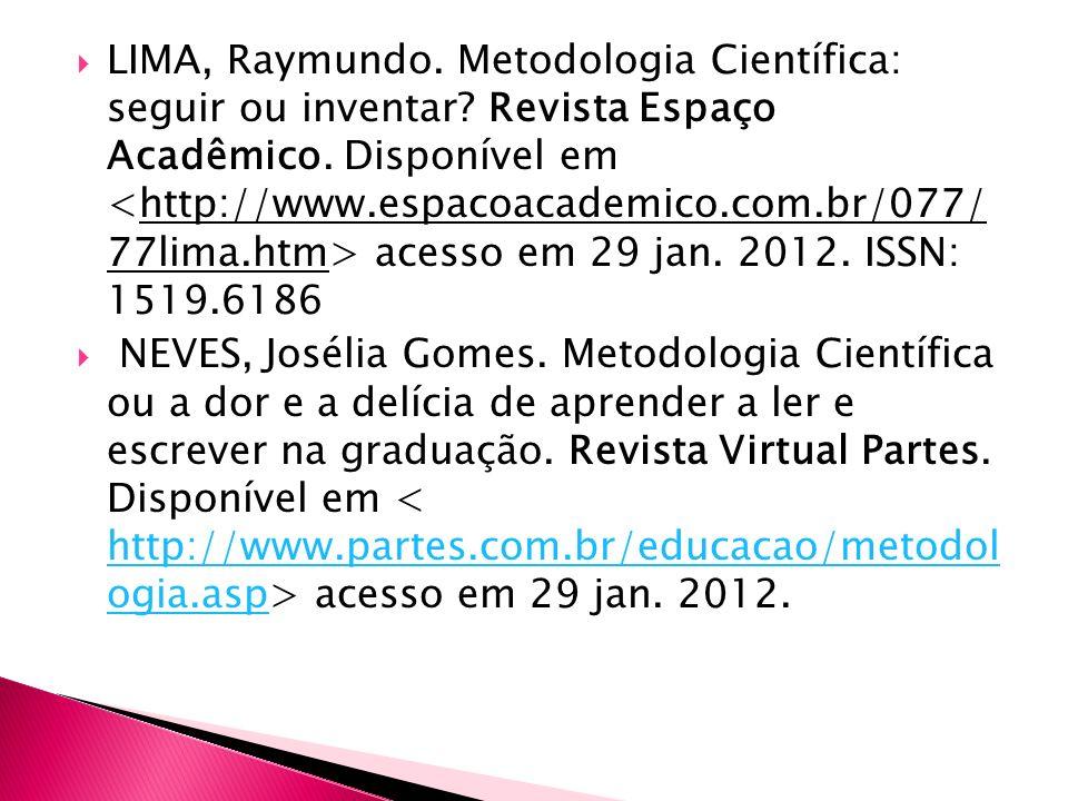LIMA, Raymundo. Metodologia Científica: seguir ou inventar