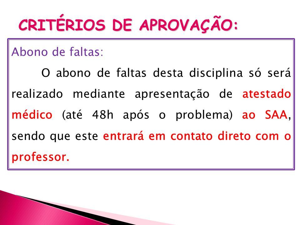 CRITÉRIOS DE APROVAÇÃO: