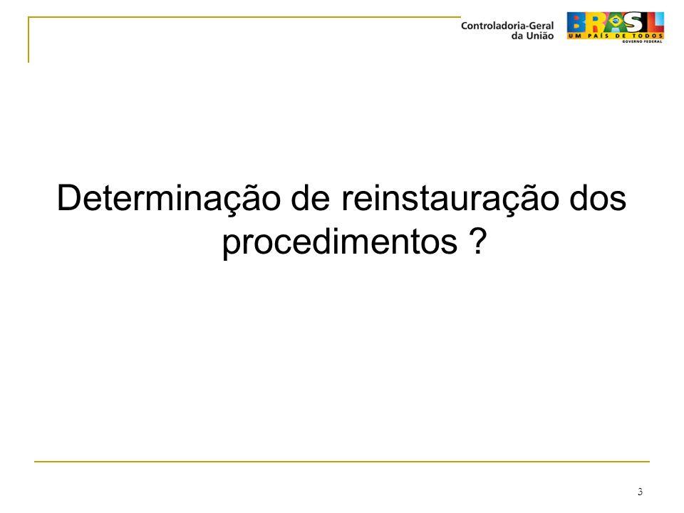 Determinação de reinstauração dos procedimentos