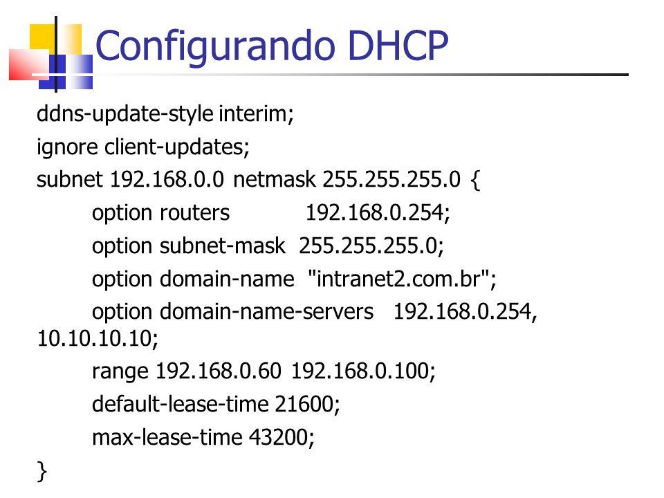 Configurando DHCP ddns-update-style interim; ignore client-updates;