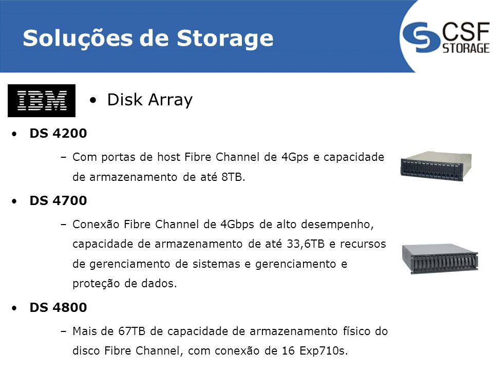 Soluções de Storage Disk Array DS 4200 DS 4700 DS 4800