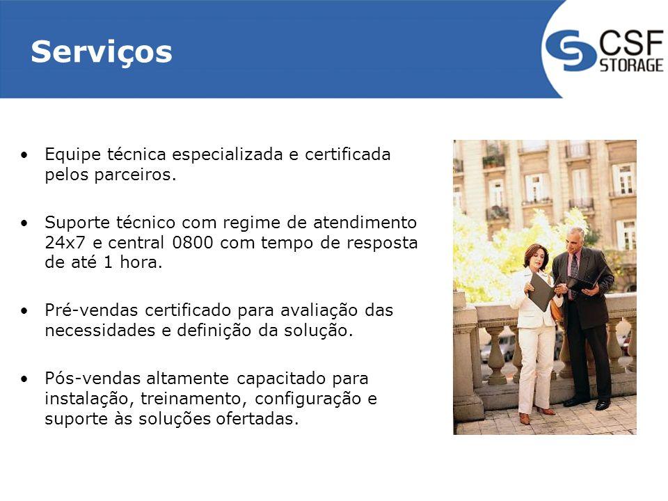 Serviços Equipe técnica especializada e certificada pelos parceiros.