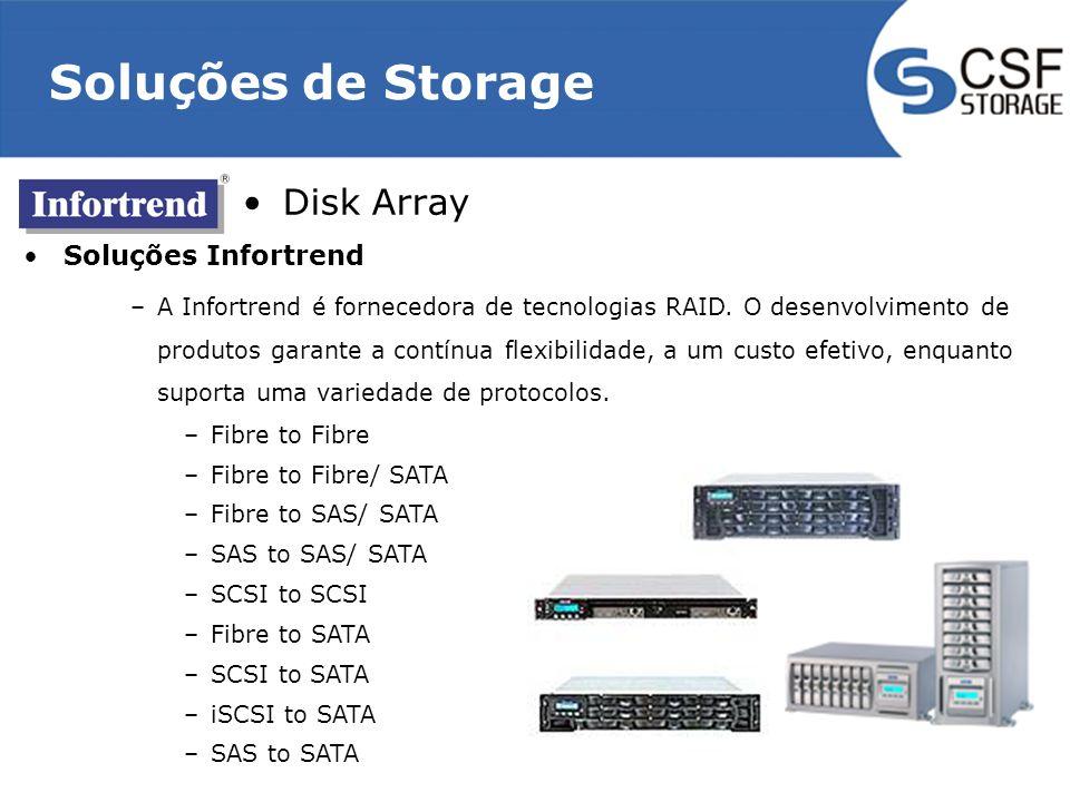 Soluções de Storage Disk Array Soluções Infortrend