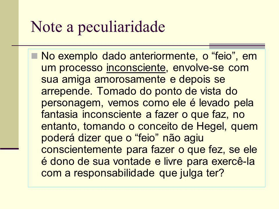 Note a peculiaridade