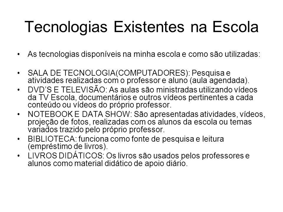 Tecnologias Existentes na Escola