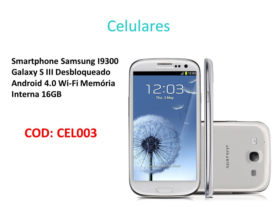 Celulares Smartphone Samsung I9300 Galaxy S III Desbloqueado Android 4.0 Wi-Fi Memória Interna 16GB.