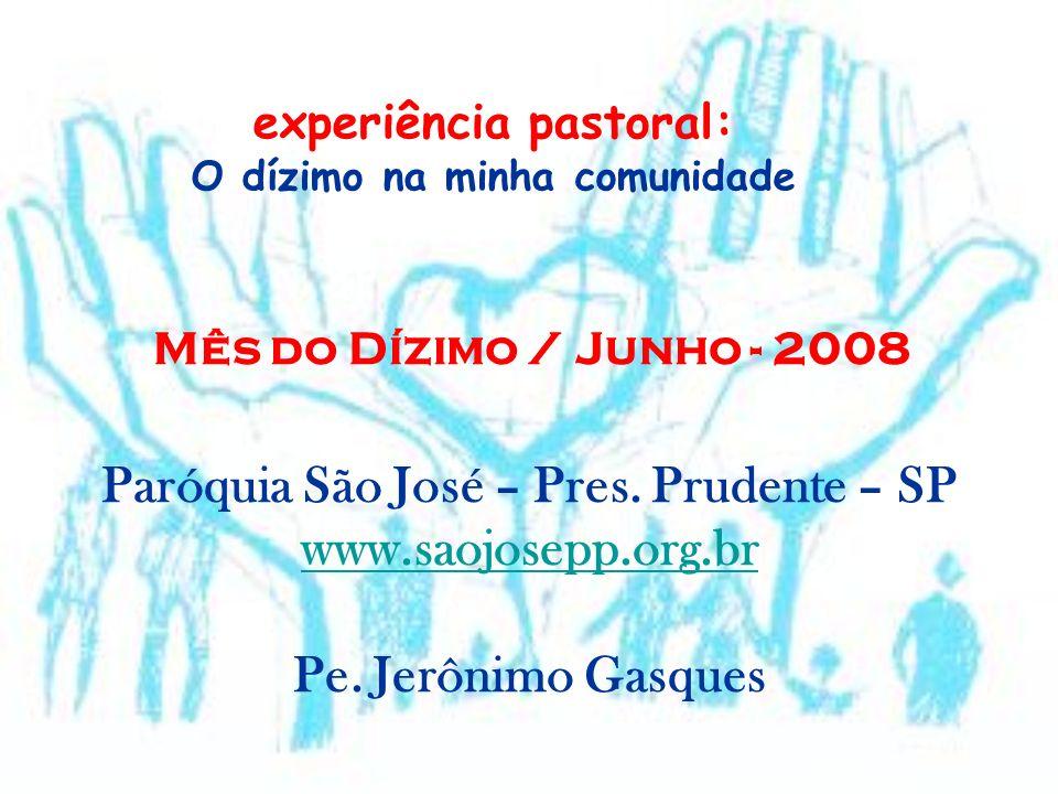 Paróquia São José – Pres. Prudente – SP www.saojosepp.org.br