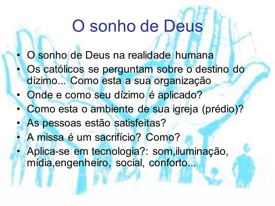 O sonho de Deus O sonho de Deus na realidade humana