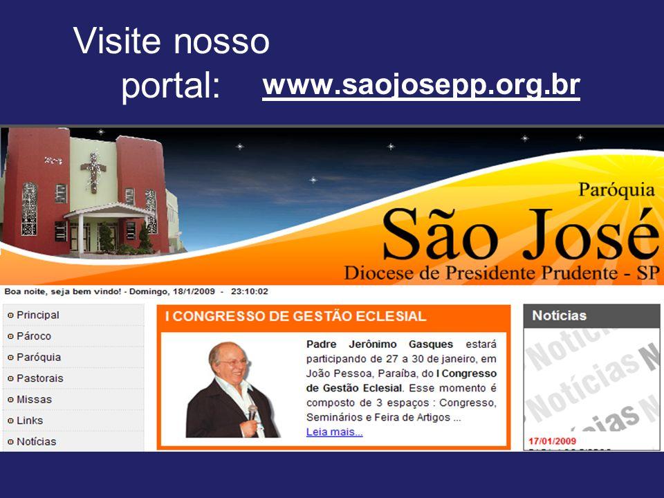 Visite nosso portal: www.saojosepp.org.br