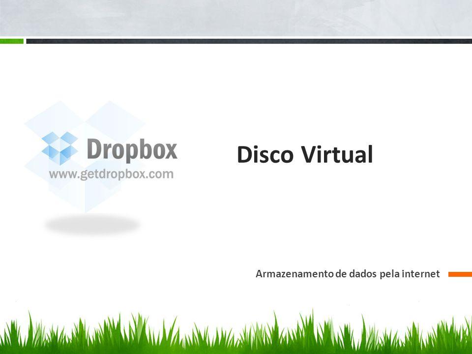 Disco Virtual Armazenamento de dados pela internet