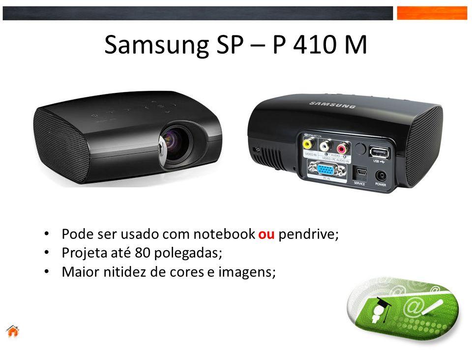 Samsung SP – P 410 M Pode ser usado com notebook ou pendrive;