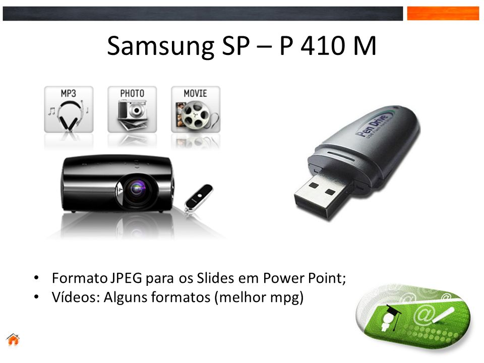 Samsung SP – P 410 M Formato JPEG para os Slides em Power Point;