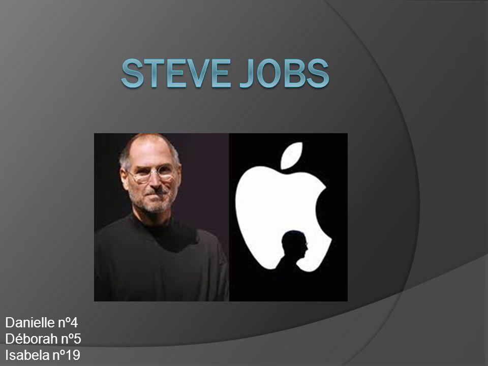 Steve Jobs Danielle nº4 Déborah nº5 Isabela nº19