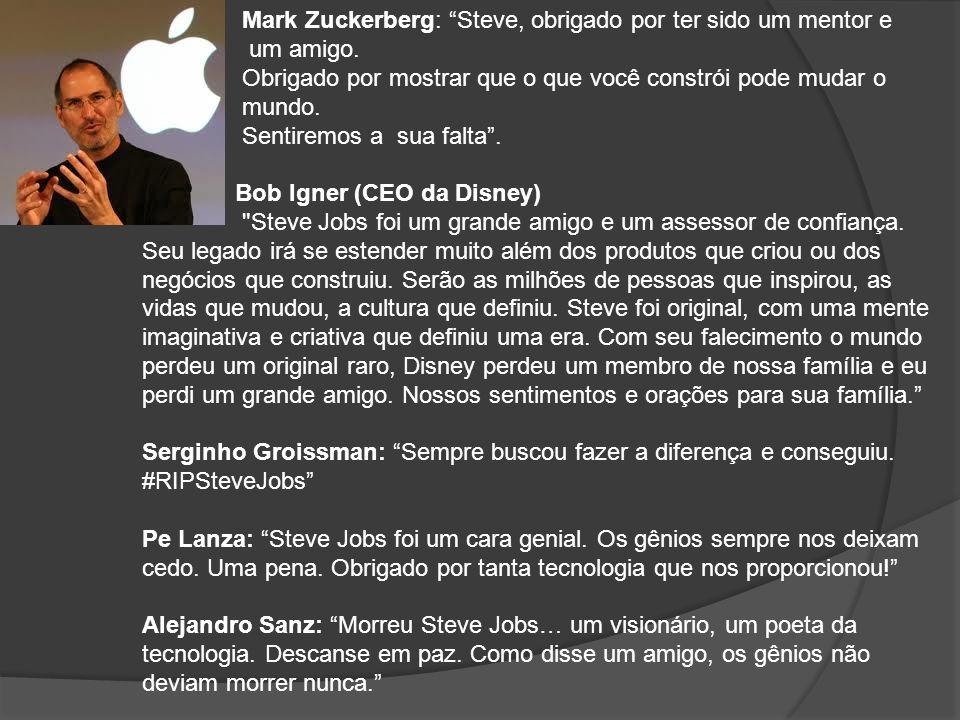 Mark Zuckerberg: Steve, obrigado por ter sido um mentor e