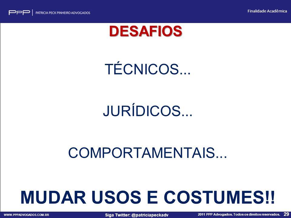 MUDAR USOS E COSTUMES!! DESAFIOS TÉCNICOS... JURÍDICOS...
