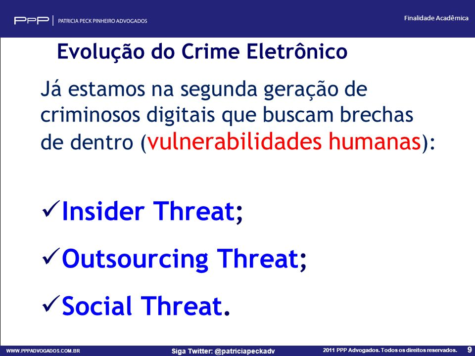 Insider Threat; Outsourcing Threat; Social Threat.