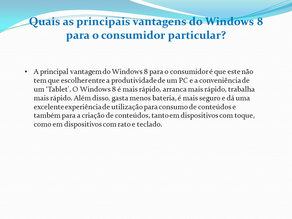 Quais as principais vantagens do Windows 8 para o consumidor particular
