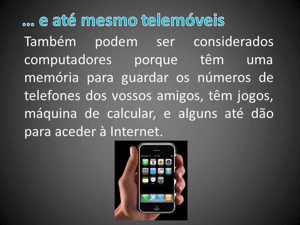 … e até mesmo telemóveis