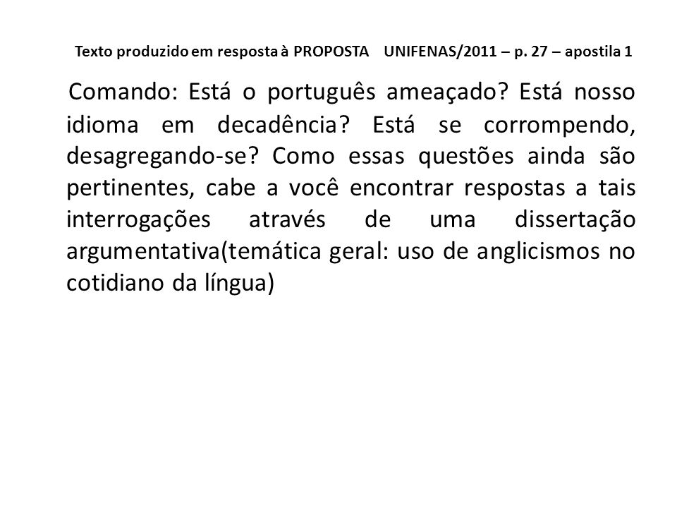 Texto produzido em resposta à PROPOSTA UNIFENAS/2011 – p