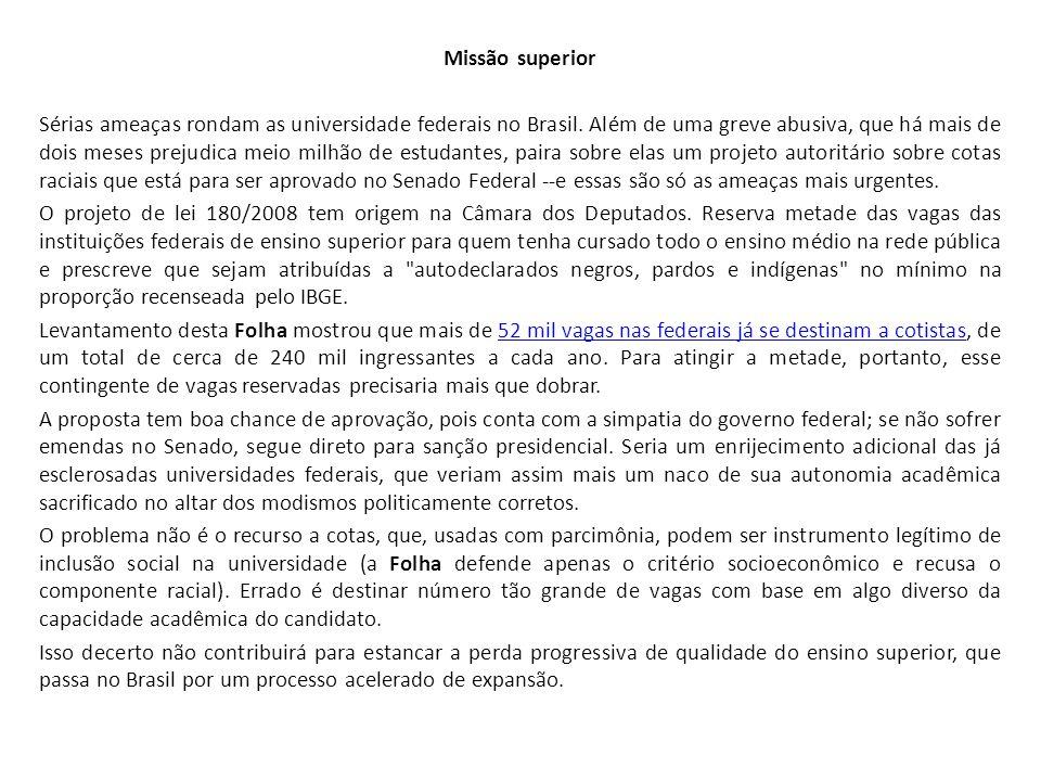 Missão superior Sérias ameaças rondam as universidade federais no Brasil.