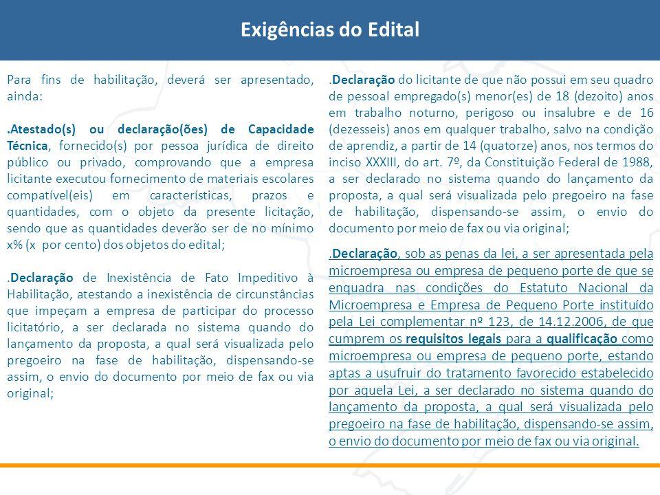 Exigências do Edital Para fins de habilitação, deverá ser apresentado, ainda: