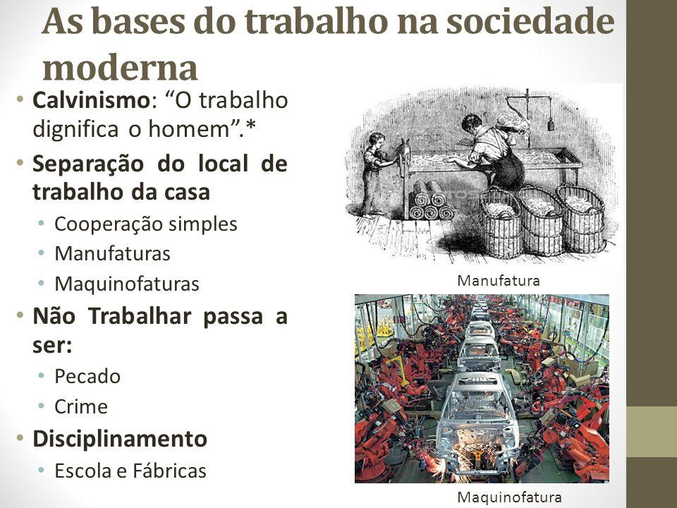 As bases do trabalho na sociedade moderna