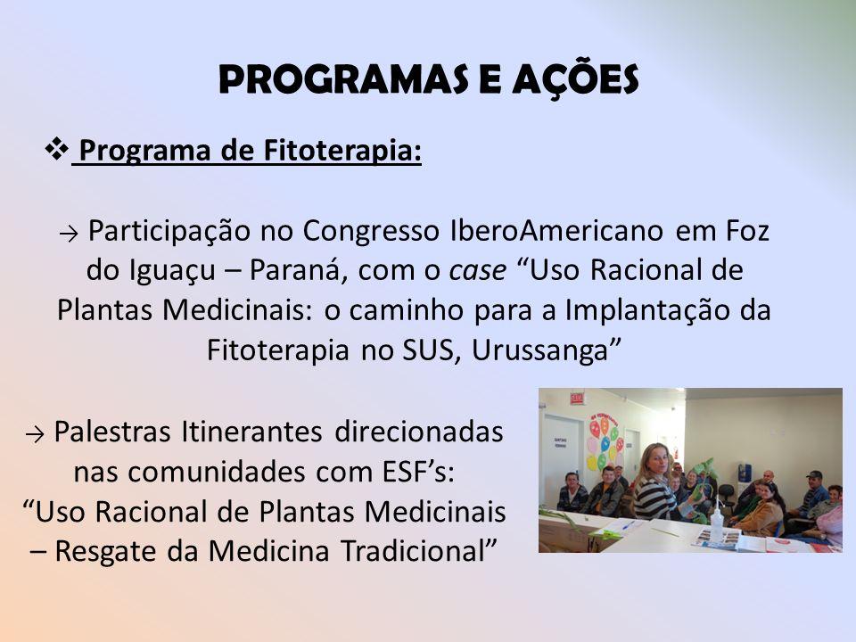 PROGRAMAS E AÇÕES Programa de Fitoterapia:
