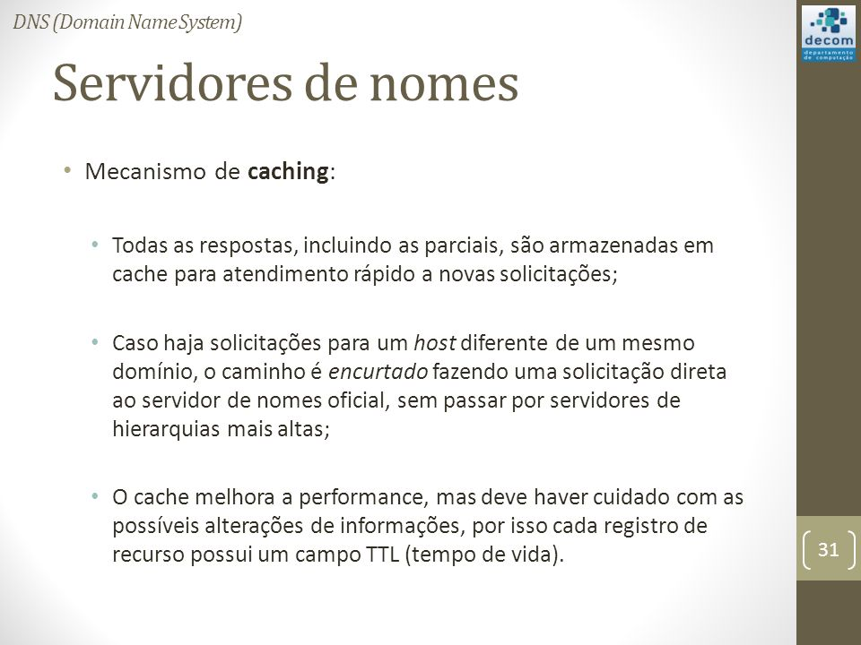 Servidores de nomes Mecanismo de caching: