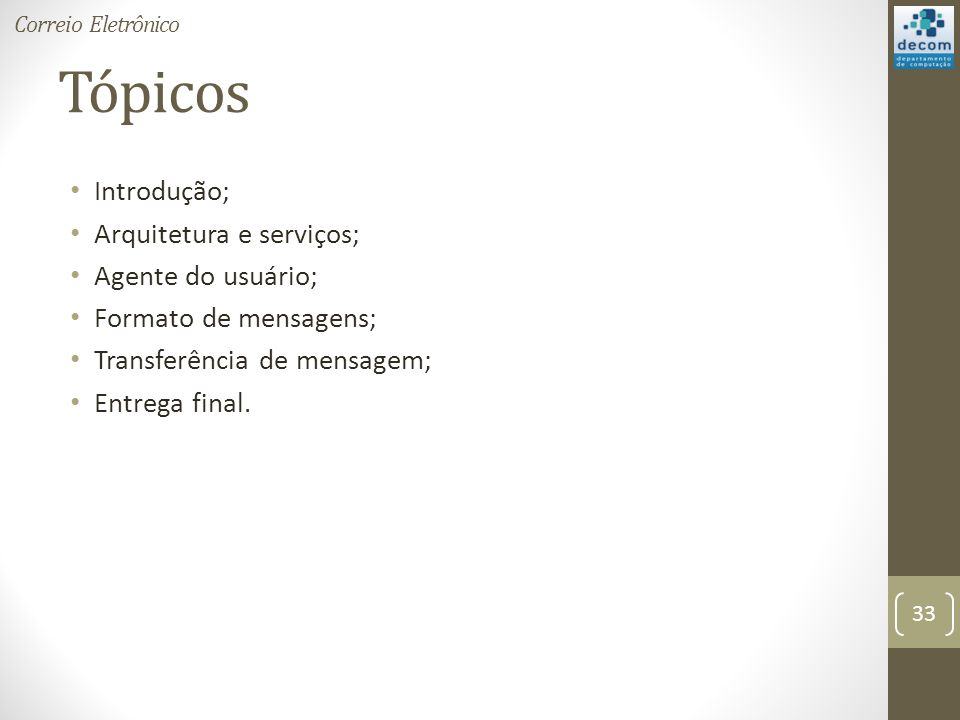 Tópicos Introdução; Arquitetura e serviços; Agente do usuário;