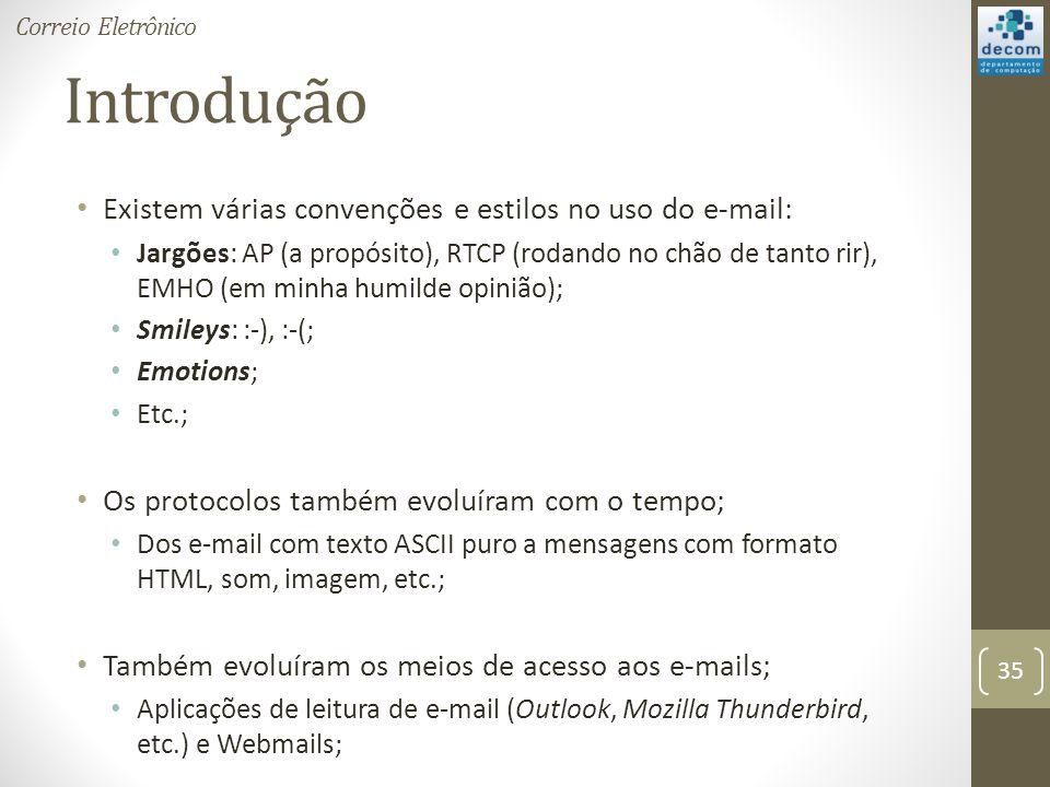 Introdução Existem várias convenções e estilos no uso do e-mail: