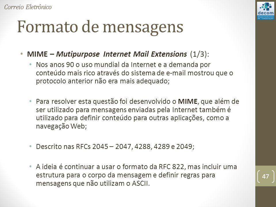Correio Eletrônico Formato de mensagens. MIME – Mutipurpose Internet Mail Extensions (1/3):