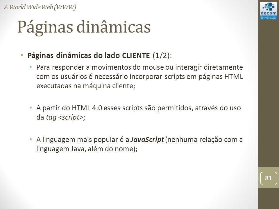 Páginas dinâmicas Páginas dinâmicas do lado CLIENTE (1/2):