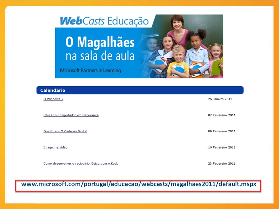 www. microsoft. com/portugal/educacao/webcasts/magalhaes2011/default