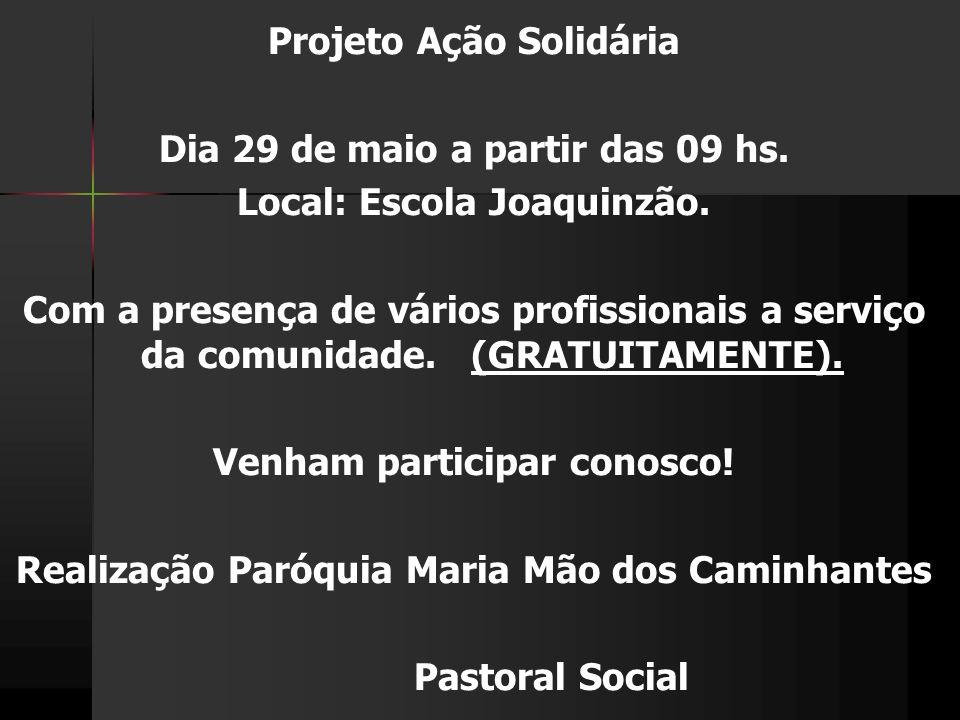 Projeto Ação Solidária Dia 29 de maio a partir das 09 hs