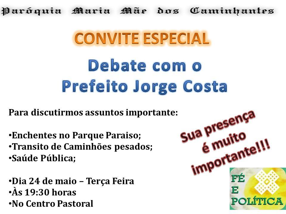 CONVITE ESPECIAL Debate com o Prefeito Jorge Costa