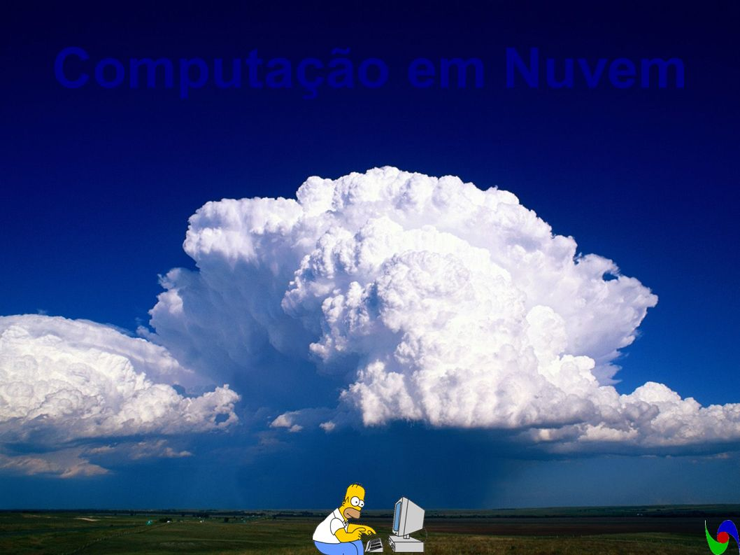Computação em Nuvem Botao – Cloud – 2011 / 09