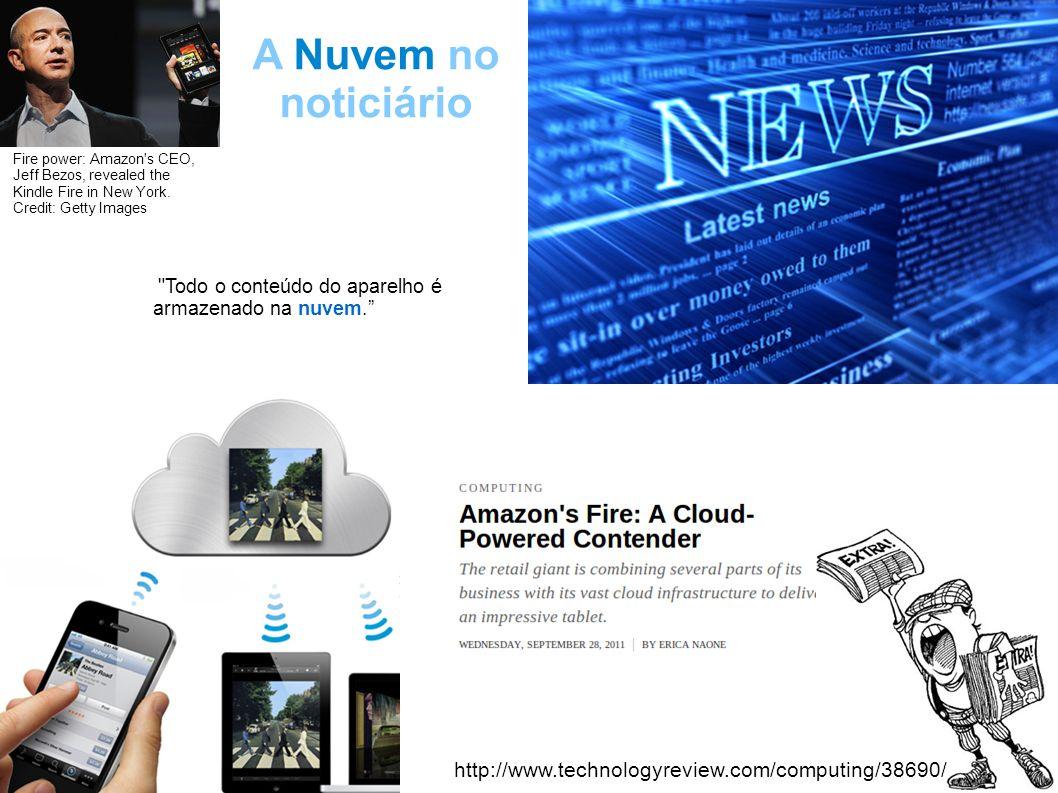 A Nuvem no noticiário http://www.technologyreview.com/computing/38690/