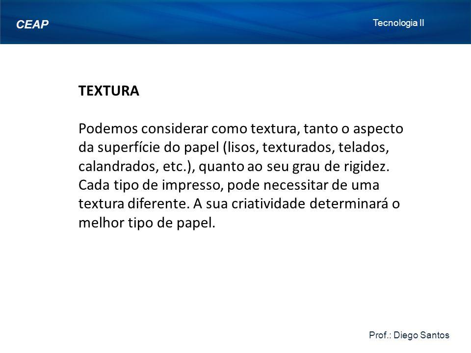 Tecnologia II Prof.: Diego Santos. CEAP.