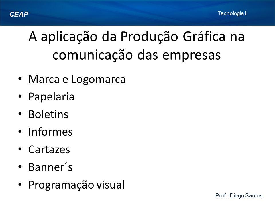 A aplicação da Produção Gráfica na comunicação das empresas
