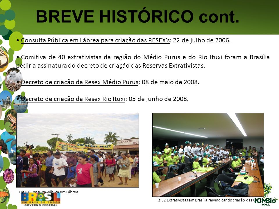 BREVE HISTÓRICO cont. Consulta Pública em Lábrea para criação das RESEX's: 22 de julho de 2006.