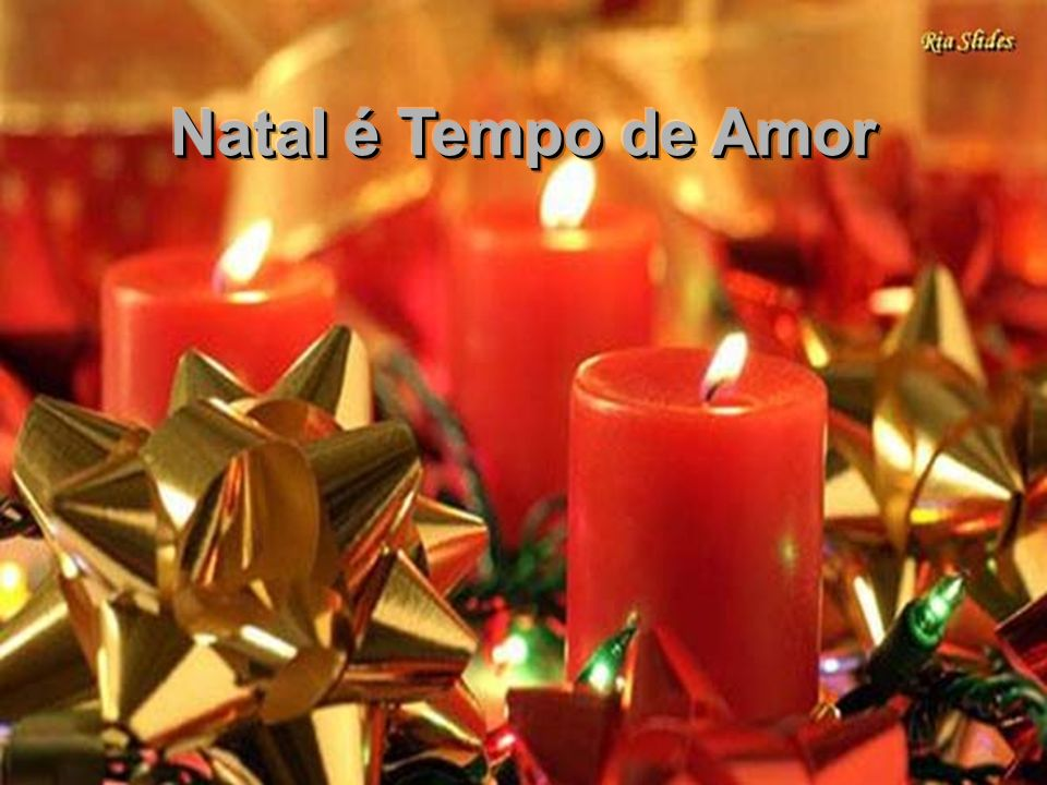 Natal é Tempo de Amor Ria Slides