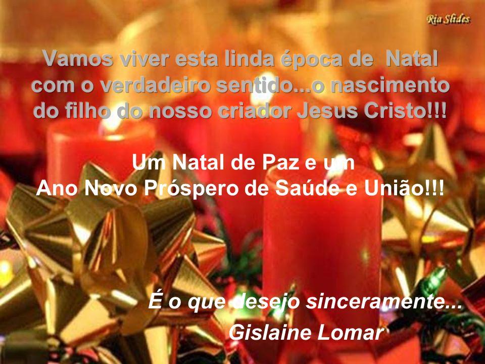 É o que desejo sinceramente... Gislaine Lomar