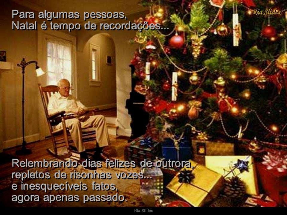 Para algumas pessoas, Natal é tempo de recordações...