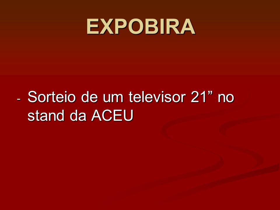 EXPOBIRA Sorteio de um televisor 21 no stand da ACEU