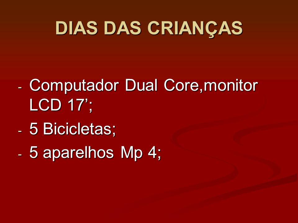 DIAS DAS CRIANÇAS Computador Dual Core,monitor LCD 17'; 5 Bicicletas;