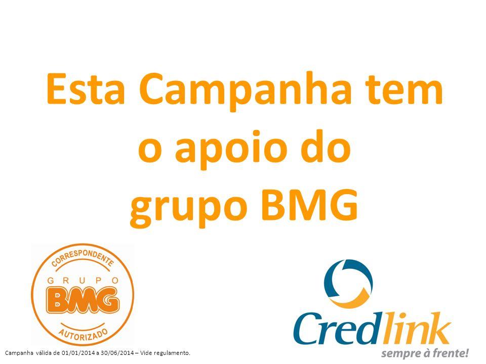 Esta Campanha tem o apoio do grupo BMG