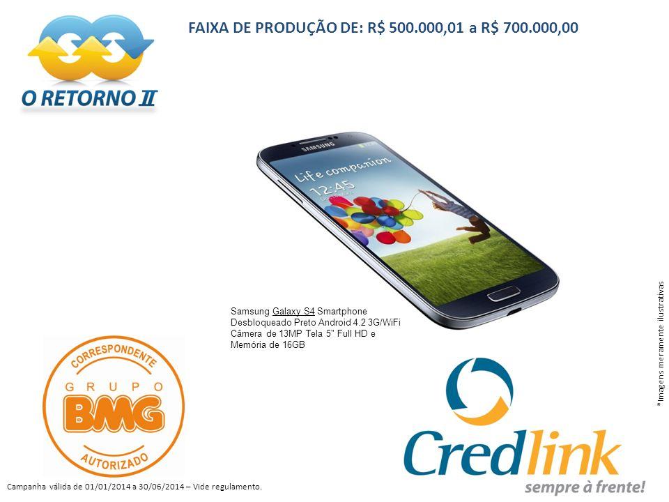 FAIXA DE PRODUÇÃO DE: R$ 500.000,01 a R$ 700.000,00
