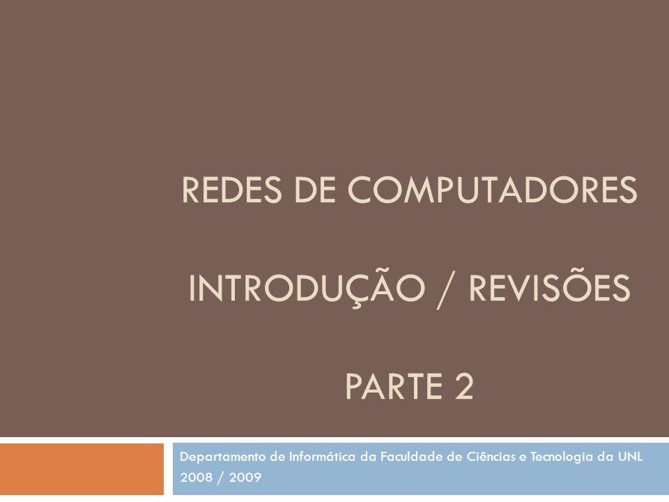 REDES DE COMPUTADORES INTRODUÇÃO / REVISÕES PARTE 2