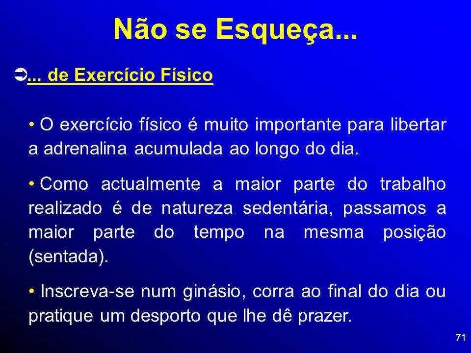 Não se Esqueça... ... de Exercício Físico