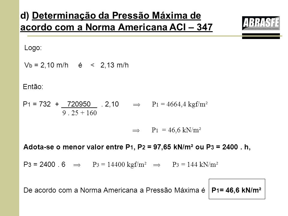 d) Determinação da Pressão Máxima de acordo com a Norma Americana ACI – 347